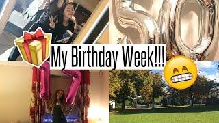 VLOG: My Birthday Week!!