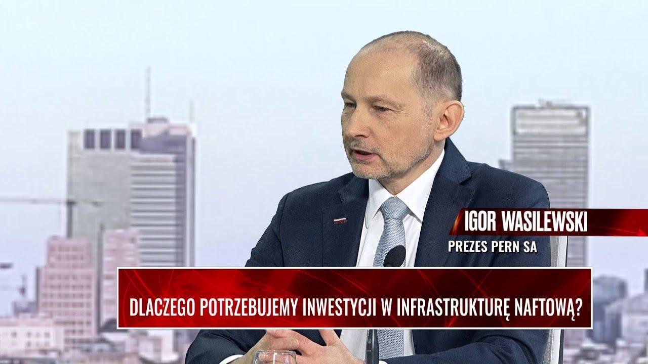 WYWIAD GOSPODARCZY: Dlaczego potrzebujemy inwestycji w infrastrukturę naftową? Gość: Igor Wasilewski