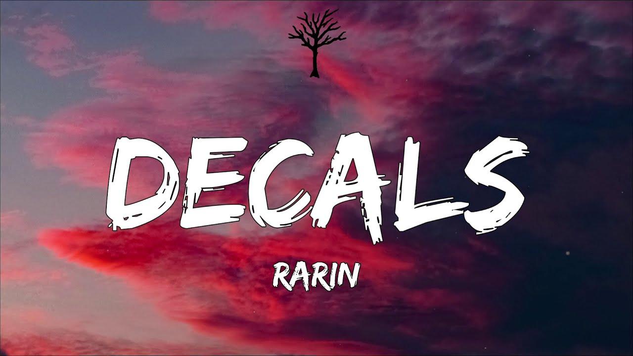 Rarin - Decals (Lyrics)