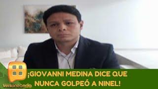 ¡Giovanni Medina dice que nunca golpeó a Ninel! | Programa del 13 de noviembre 2020 | Ventaneando