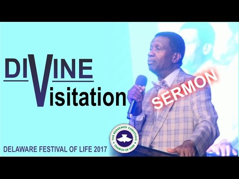 Pastor E.A Adeboye Sermon_ DIVINE VISITATION 2017