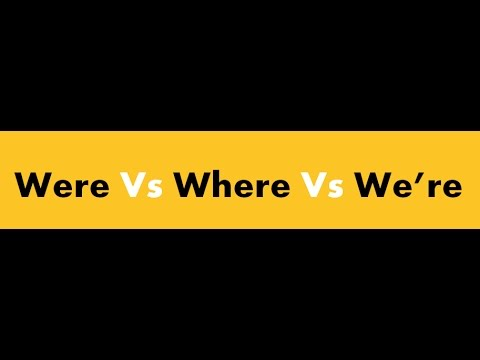 Learn English about - Were Vs Where Vs We're