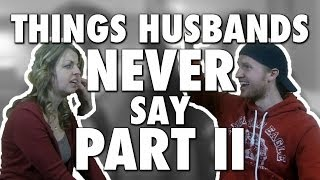 THINGS HUSBANDS NEVER SAY PART II + ANNOUNCEMENT (Modern Marriage Moments)