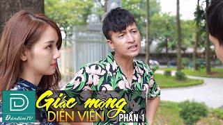 Giấc Mộng Diễn Viên Phần 1   Phim Hài Đàn Đúm TV Mới Nhất 2019   Linh Bún   Quang Líp