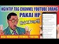 Cara Melihat Tag/Kata Kunci Channel Youtube Orang Lain Lewat HP | Pengumuman Give Away