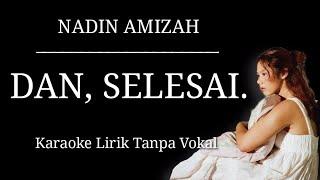 Nadin Amizah - Dan, Selesai. (Karaoke Lirik Tanpa Vokal)