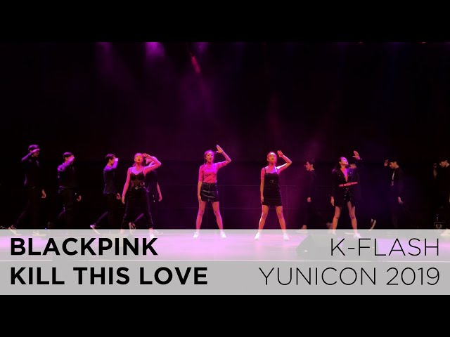 BLACKPINK - KILL THIS LOVE | Dance Cover:  K-FLASH @ Yunicon 2019