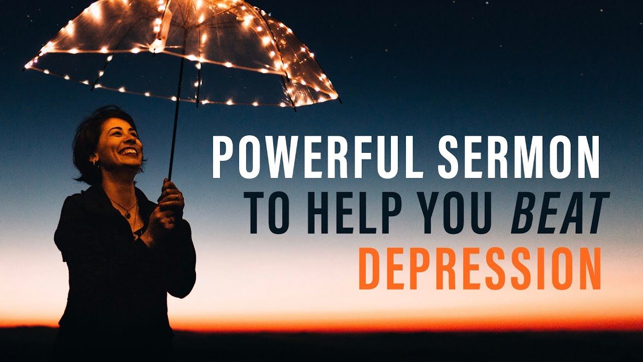 Powerful Sermon for Christians with Depression