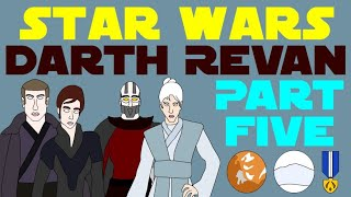 Star Wars Legends: Darth Revan (Part 5 of 8)