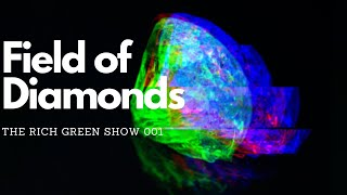Field of Diamonds | Rich Green Show 001