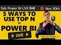 5 Ways to Use TOP N in Power BI 🔴Talk Power BI LIVE (Subscribe & Join)