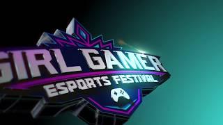 GIRLGAMER Esports Festival 2018 - Trailer