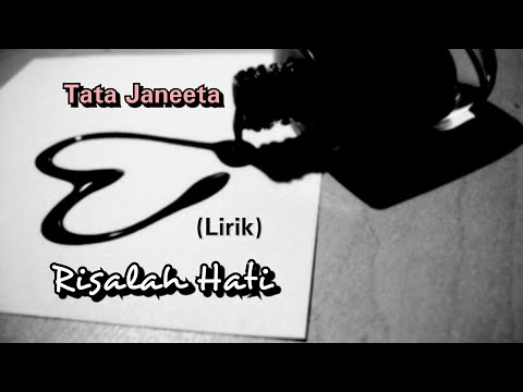 Risalah Hati - Tata Janeeta (lirik)