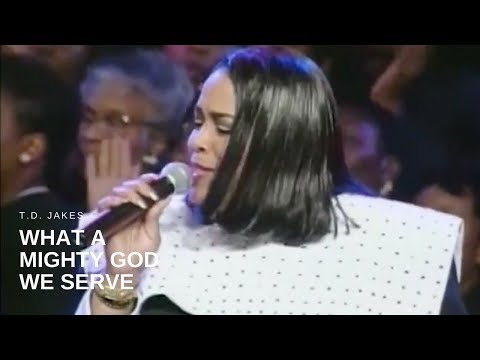 T.D. Jakes - What a Mighty God We Serve (Live)