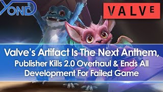 Artifact Becomes The Next Anthem, Valve Kills 2.0 Overhaul, Ends All Development On Failed Game