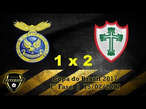 UNICLINIC 1 X 2 PORTUGUESA - COPA DO BRASIL 2017 - 1ª FASE