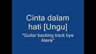 Cinta dalam hati [Ungu] guitar backing track