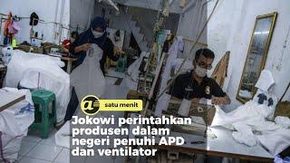 Jokowi perintahkan produsen dalam negeri penuhi APD dan ventilator