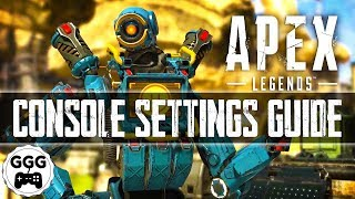 FULL CONSOLE SETTINGS GUIDE (Apex Legends: Xbox One & Playstation 4 Settings Tips & Tricks)