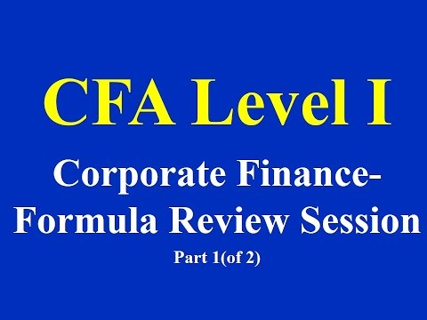 CFA Level 1- Corporate Finance- Formula Review Session - Part 1(of 2)