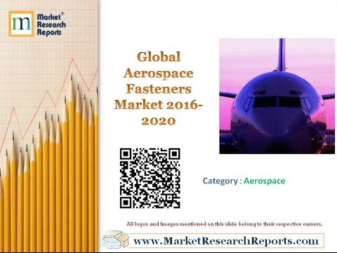 Global Aerospace Fasteners Market 2016-2020