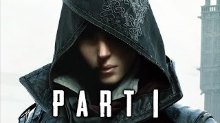 Assassin's Creed Syndicate Walkthrough Gameplay Part 1 - Evie (AC Syndicate)