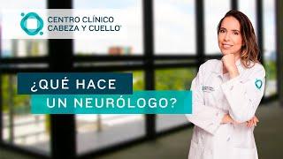 ¿Qué hace un neurólogo?