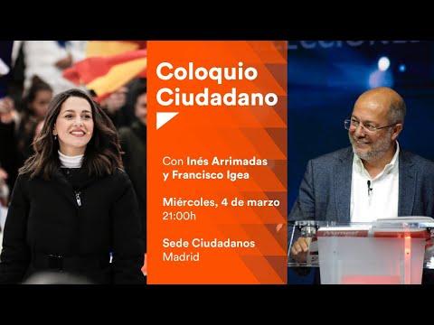 #ColoquioCs Con Inés Arrimadas Y Francisco Igea.