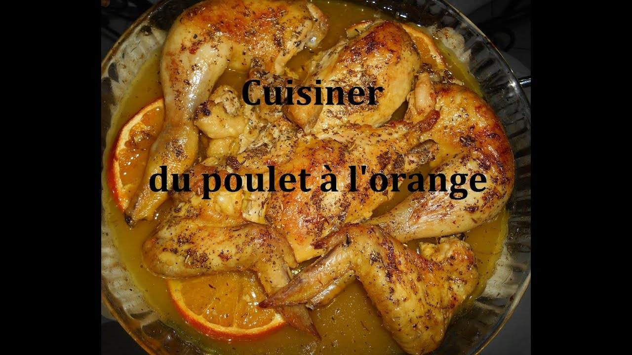 Cuisiner du poulet l 39 orange youtube - Cuisiner du marcassin ...