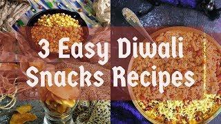 3 Easy Diwali Snacks Recipes   easy diwali snacks   diwali special recipes   diwali snacks ideas
