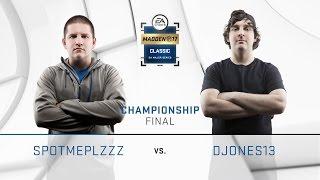 SpotMePlzzz vs. DJones (Full Game) | Day 3 Finals | Madden Classic 2016