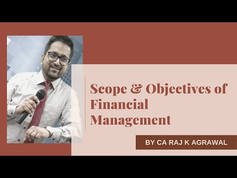 Scope & Objectives of Financial Management | CA Intermediate by CA Raj K Agrawal