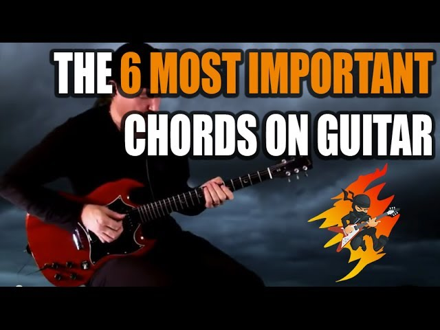 The 6 Most Important Chords on Guitar - Really Learn Guitar!