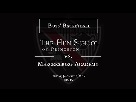The Hun School of Princeton Boys' Basketball  vs. Mercersburg