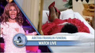 WATCH LIVE: Aretha Franklin's Funeral Service