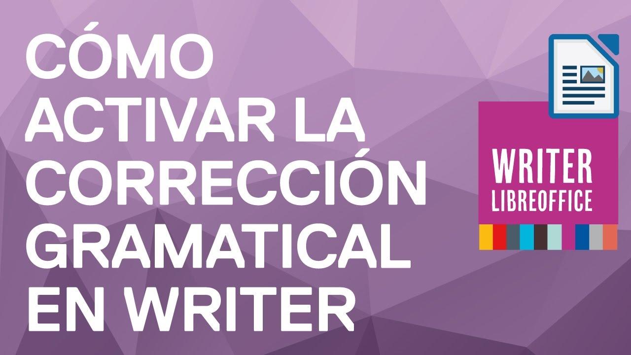 Cómo activar la corrección gramatical en Writer de LibreOffice. Cómo ...