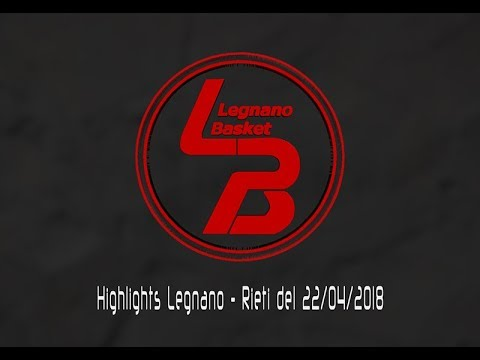 Highlights Legnano-NPC Rieti del 22/04/2018