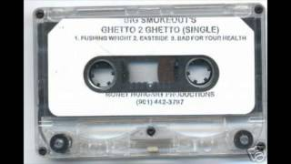BIG SMOKEOUTS - Eastide  ( ghetto 2 ghetto )