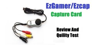 Ezcap/Ezgamer Capture Card Review And Quality Test