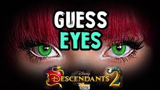 CAN YOU GUESS THE DESCENDANTS BY THEIR EYES? - Descendants 2