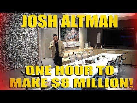 $8 MILLION DOLLARS IN ONE HOUR   JOSH ALTMAN   EPISODE #008
