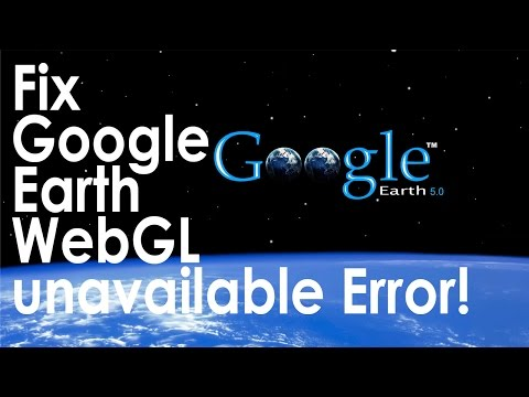 Unfortunately your computer does not support WebGL graphics acceleration - Fix Google Earth