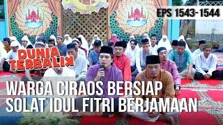 DUNIA TERBALIK - Warga Ciraos Siap-siap Solat Idul Fitri [5 Juni 2019]