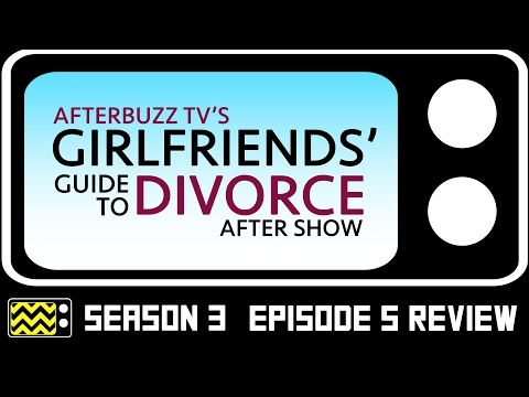 Girlfriend's Guide to Divorce Season 3 Episode 5 Review & After Show | AfterBuzz TV