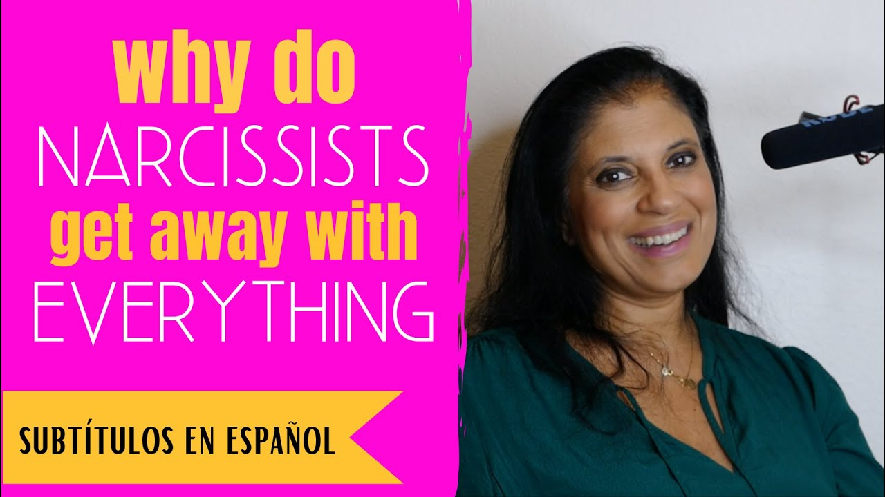 Why Narcissists Get Away With Everything Subtítulos En Español Youtube