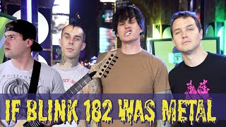 If blink 182 was metal