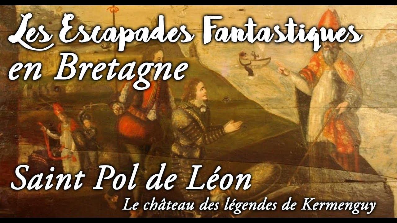 #02 Escapades Fantastiques en Bretagne - kermenguy saint pol de léon