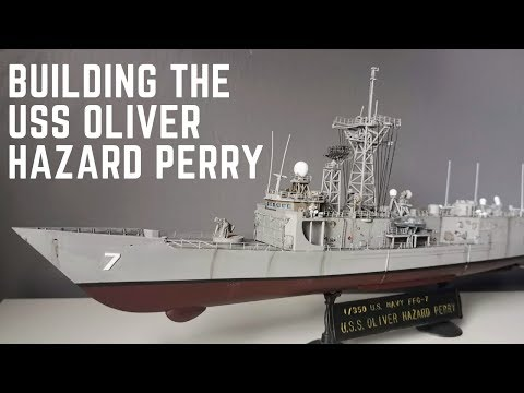 1/350 Scale Model USS Oliver Hazard Perry FFG-7 Full Build Video
