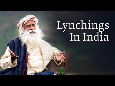 Why Do Lynchings Happen In India- Sadhguru Answers