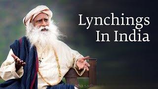 Why Do Lynchings Happen In India- Sadhguru Answers